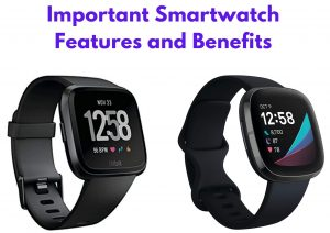 Important Smartwatch Features and Benefits