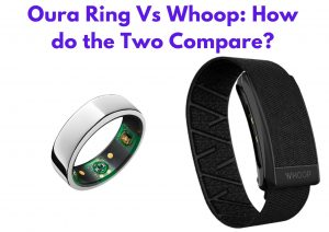 Oura Ring Vs Whoop: How do the Two Compare?