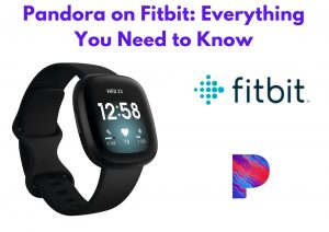 Pandora on Fitbit: Everything You Need to Know