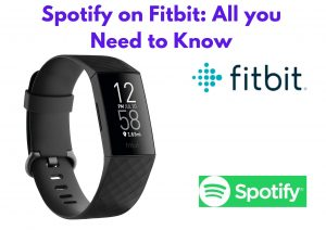 Spotify on Fitbit: Everything you Need to Know