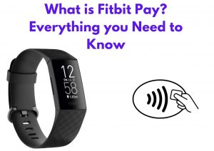 What is Fitbit Pay? Everything you Need to Know