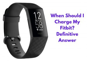 When Should I Charge My Fitbit?