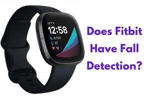 Does Fitbit Have Fall Detection?