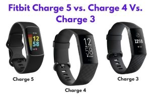 Fitbit Charge 5 vs. Charge 4 Vs. Charge 3