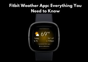 Fitbit Weather App: Everything You Need to Know