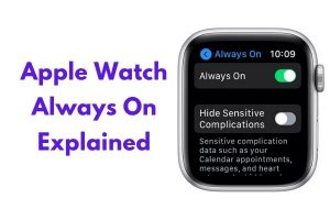 Apple Watch Always On Explained