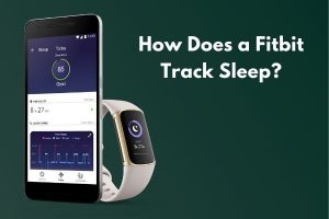How Does a Fitbit Track Sleep?