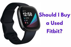 Should I Buy a Used Fitbit?