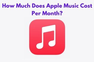 How Much Does Apple Music Cost Per Month?