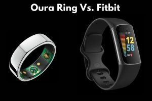 Oura Ring Vs. Fitbit: Side by Side Comparison